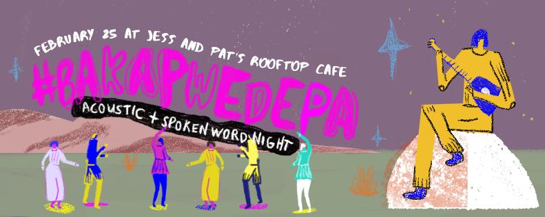 #BakaPwedePa: An Acoustic & Spoken Word Poetry Night