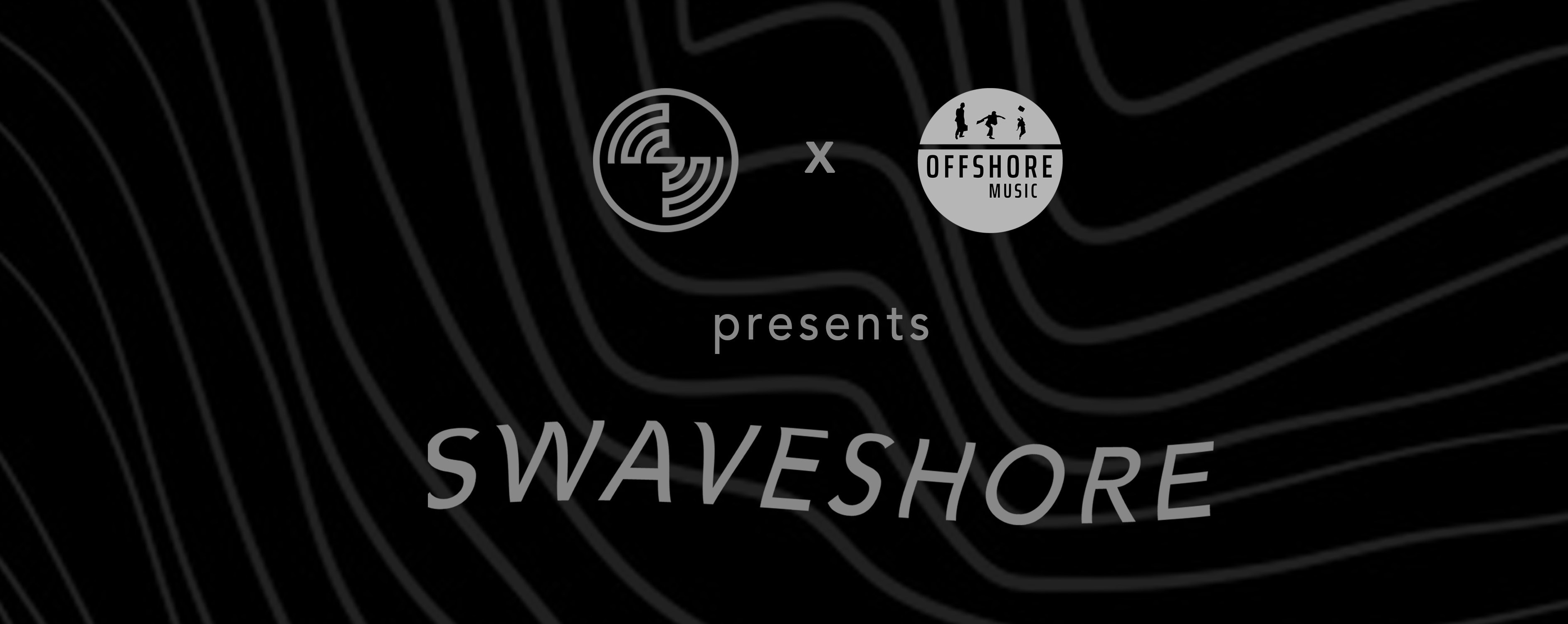 Offshore Music and Swavesound presents: Swaveshore