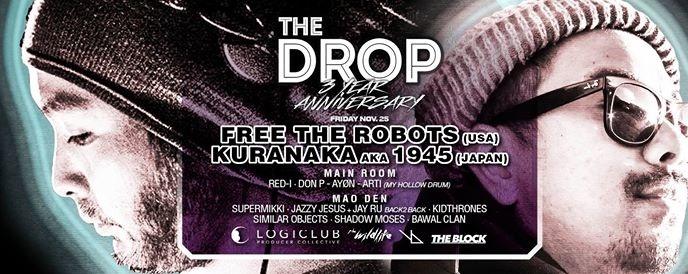 The Drop 3 Year Anniversary w/ Free The Robots & Kuranaka