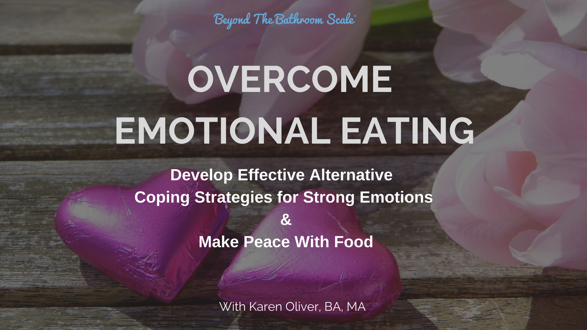 Overcome Emotional Eating Beyond The Bathroom Scale Courses