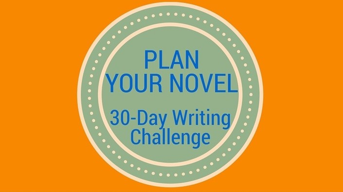 PLAN YOUR NOVEL: 30 DAY WRITING CHALLENGE