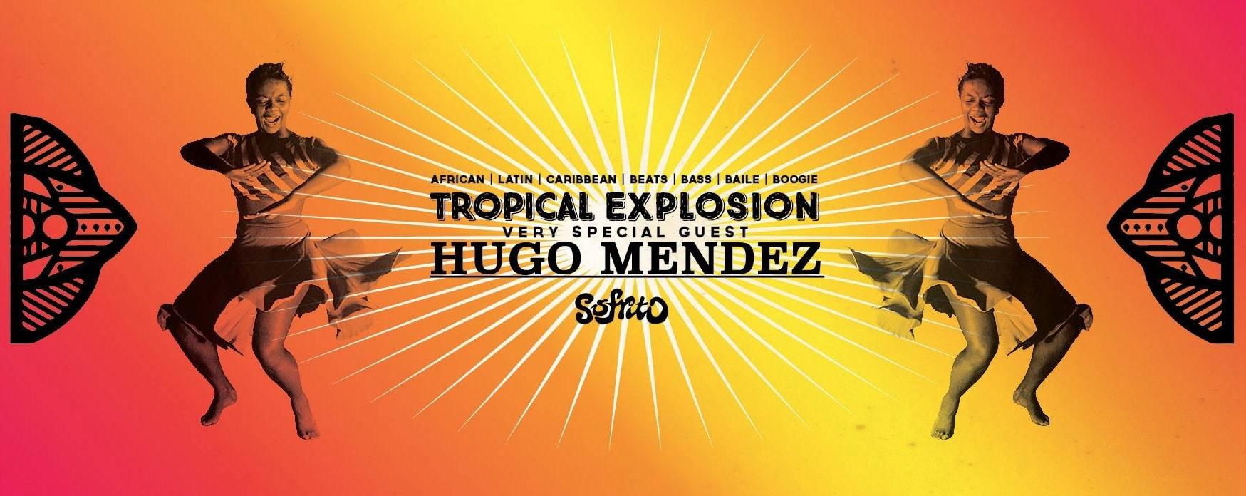TROPICAL EXPLOSION with Hugo Mendez (SOFRITO)