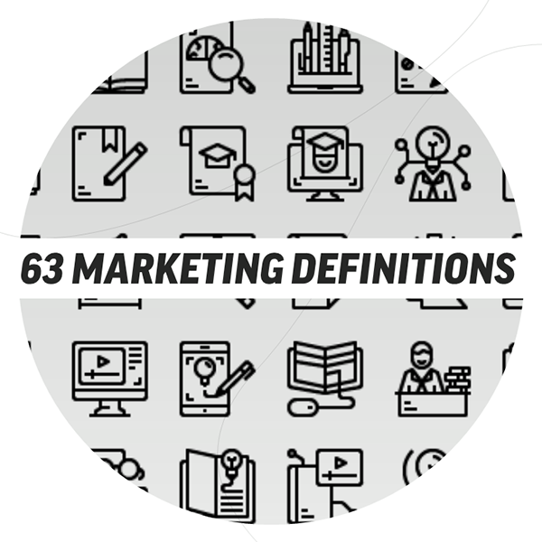 63 Marketing Definitions