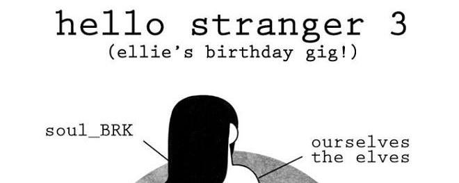 HELLO STRANGER 3: Ellie's Birthday Gig!