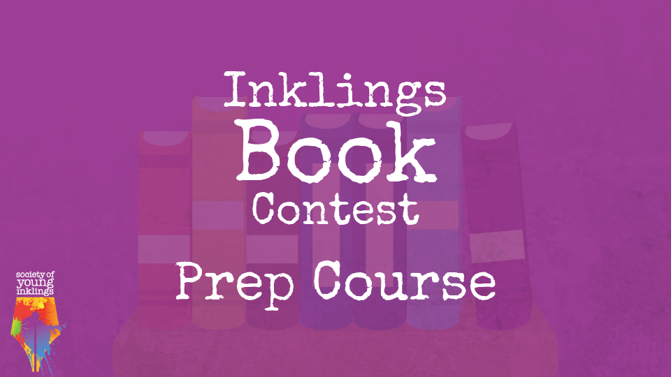 Inklings Book Contest Prep Course
