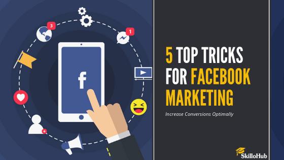 5 Top Tricks For Facebook Marketing