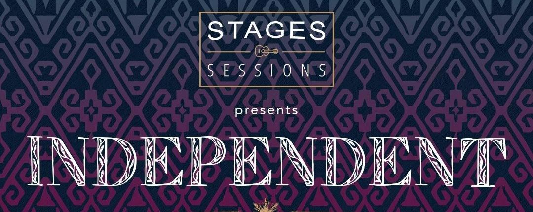 Stages Sessions presents: I N D E P E N D E N T