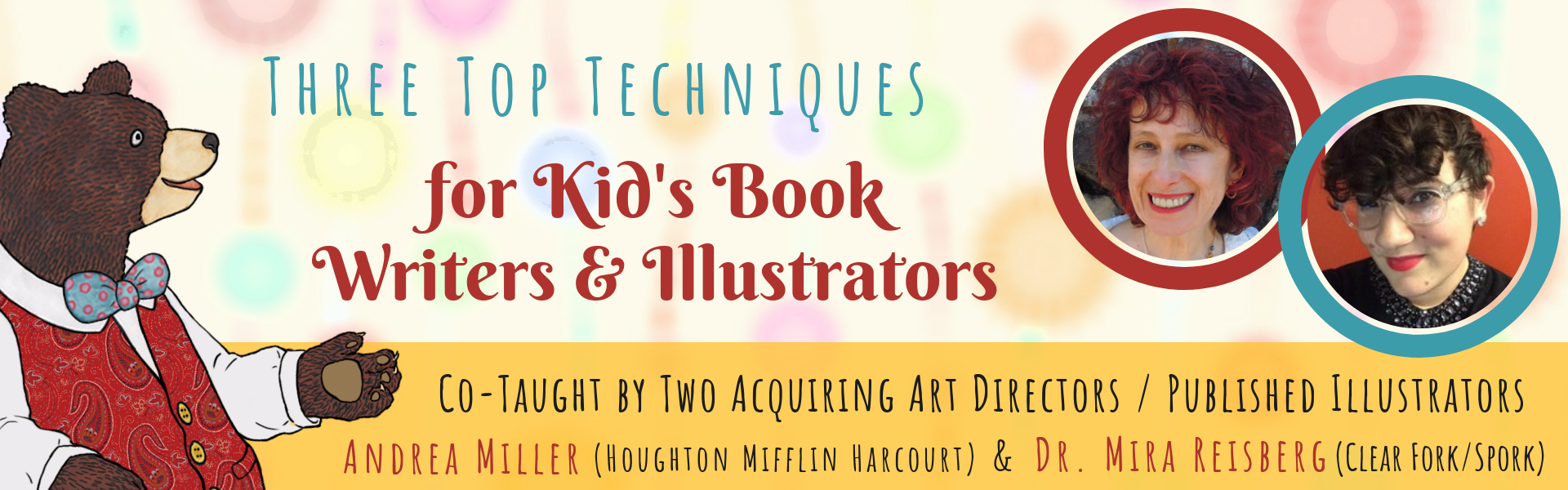 Three Top Techniques for Kid's Book Writers with Andrea Miller and Mira Reisberg at the Children's Book Academy