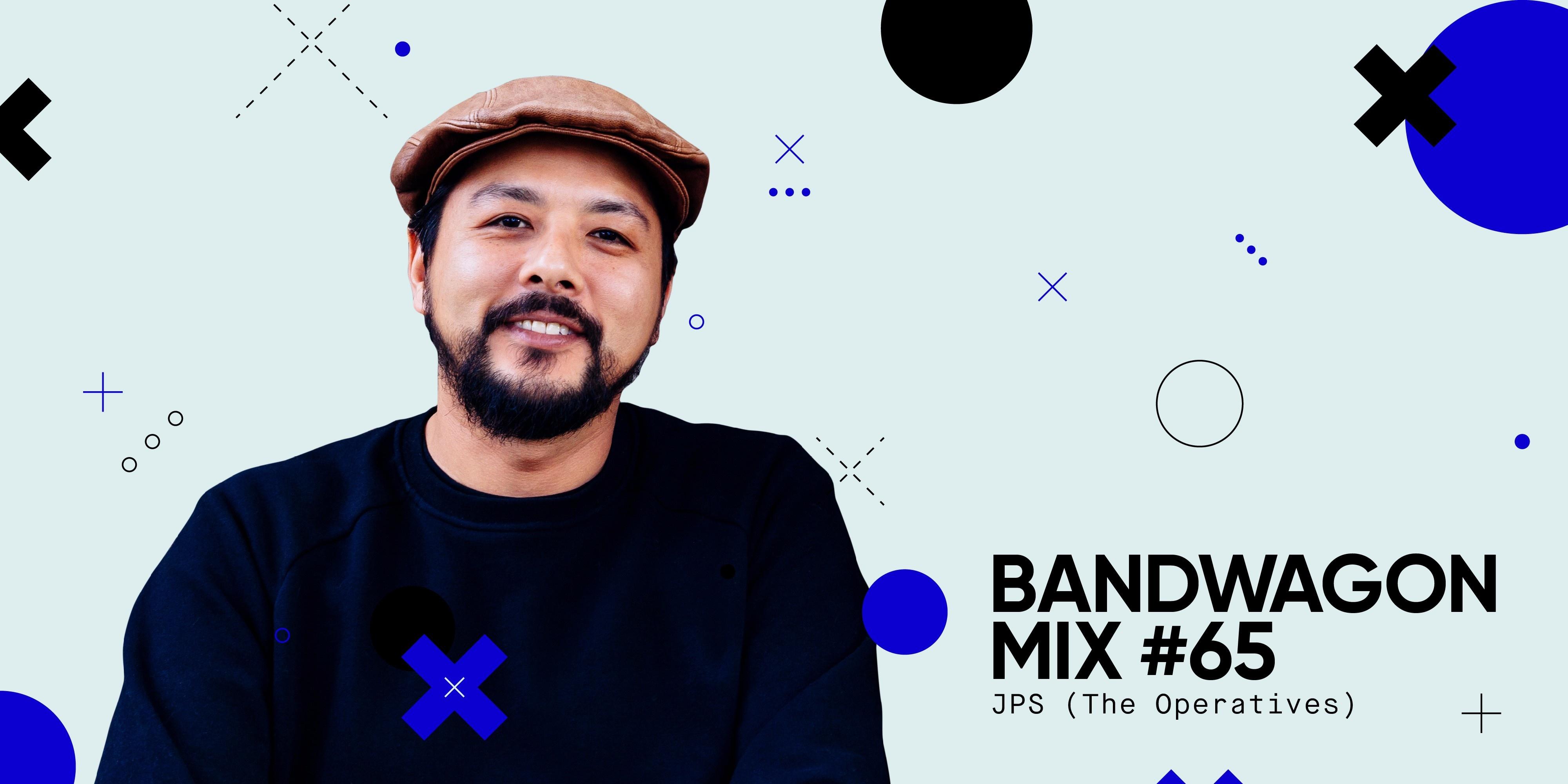 Bandwagon Mix #65: JPS (The Operatives)