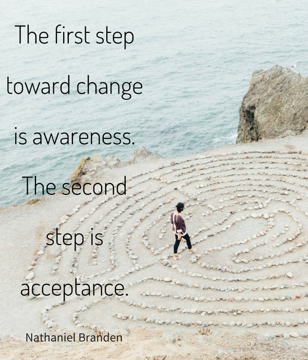 the first step towards change is awareness