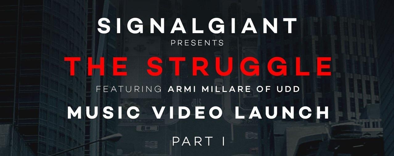Signalgiant presents The Struggle Music Video Launch Part I