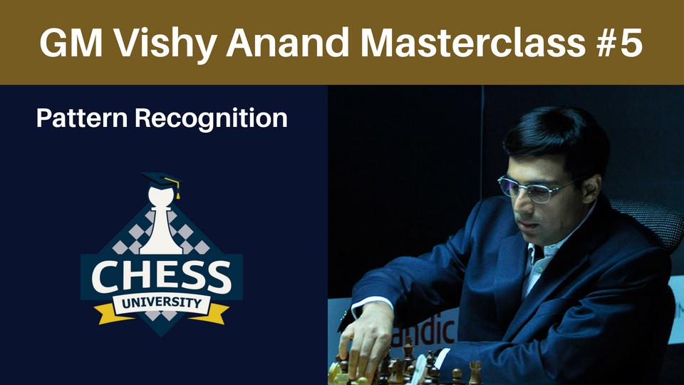 GM Vishy Anand Masterclass 5   ChessVL com