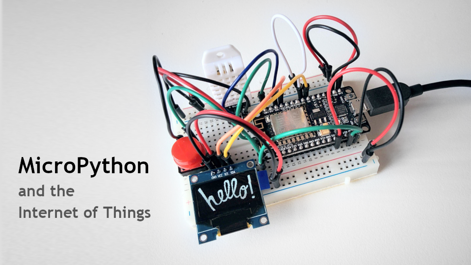 MicroPython and the Internet of Things | Courses by Miguel Grinberg