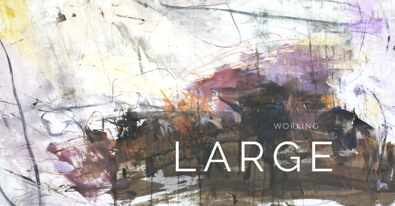 Studio Journey: Working Large in Abstract Art