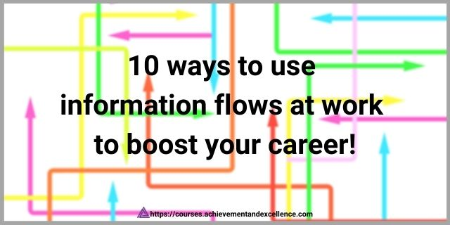 Information flow to boost career