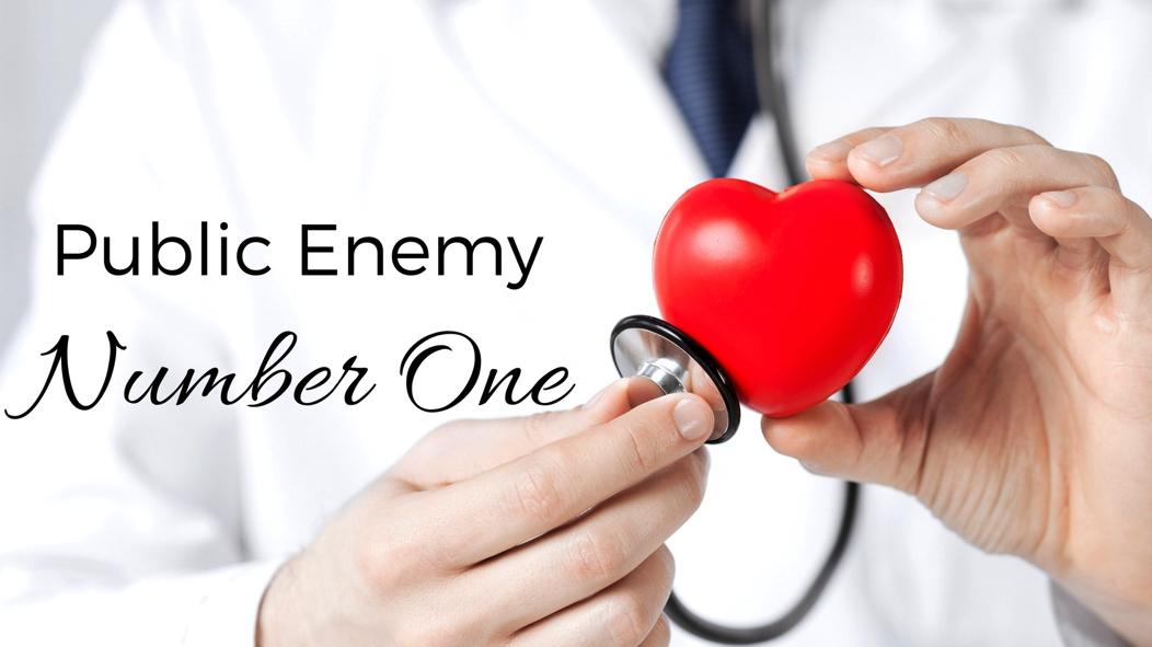 Public Enemy Number One - Heart Disease