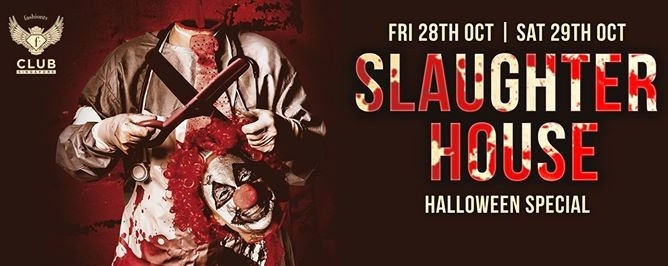 F.Club presents Slaughter House - Halloween Special