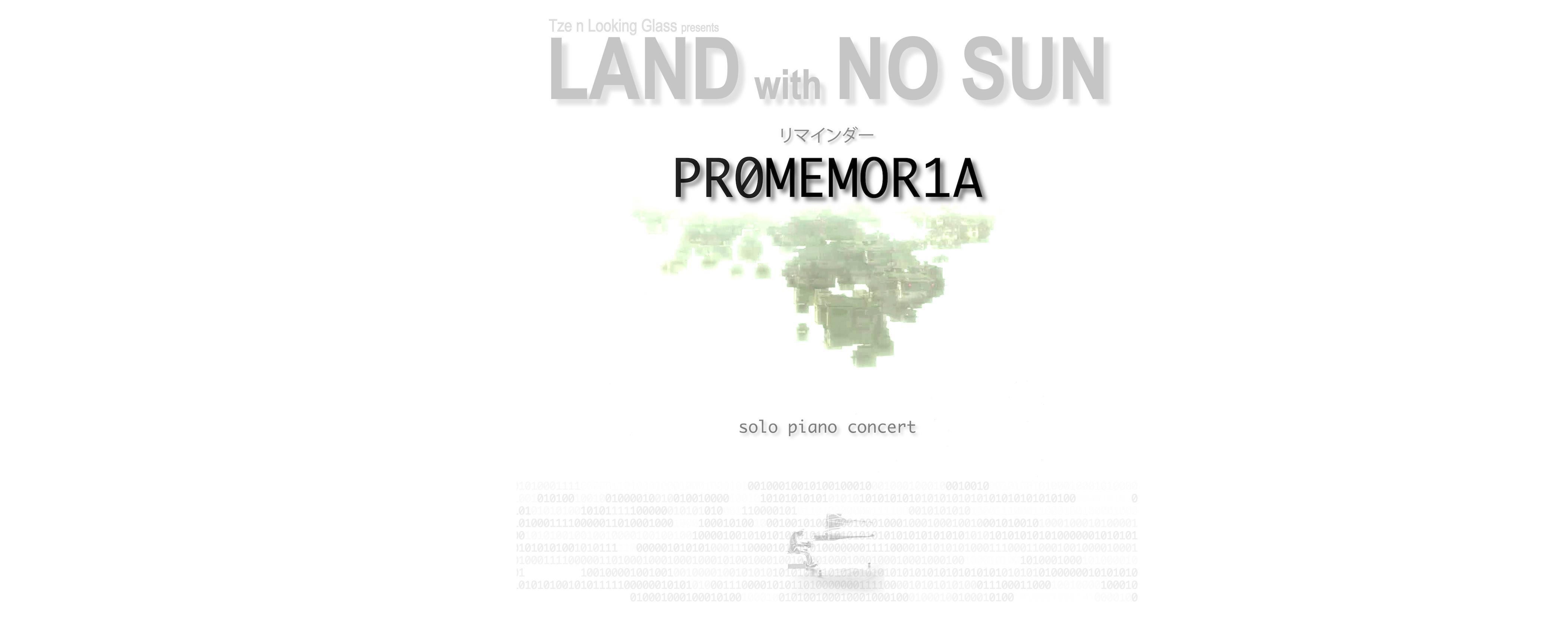 LAND with NO SUN : Promemoria