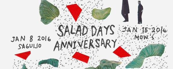 SALAD DAYS ANNIVERSARY PARTYYY!: January 8 + January 15