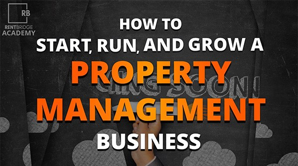 How to Start, Run, and Grow a Property Management Business