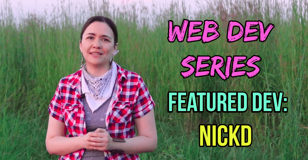 woman standing in front of tall grass with text web dev series featured dev nick d