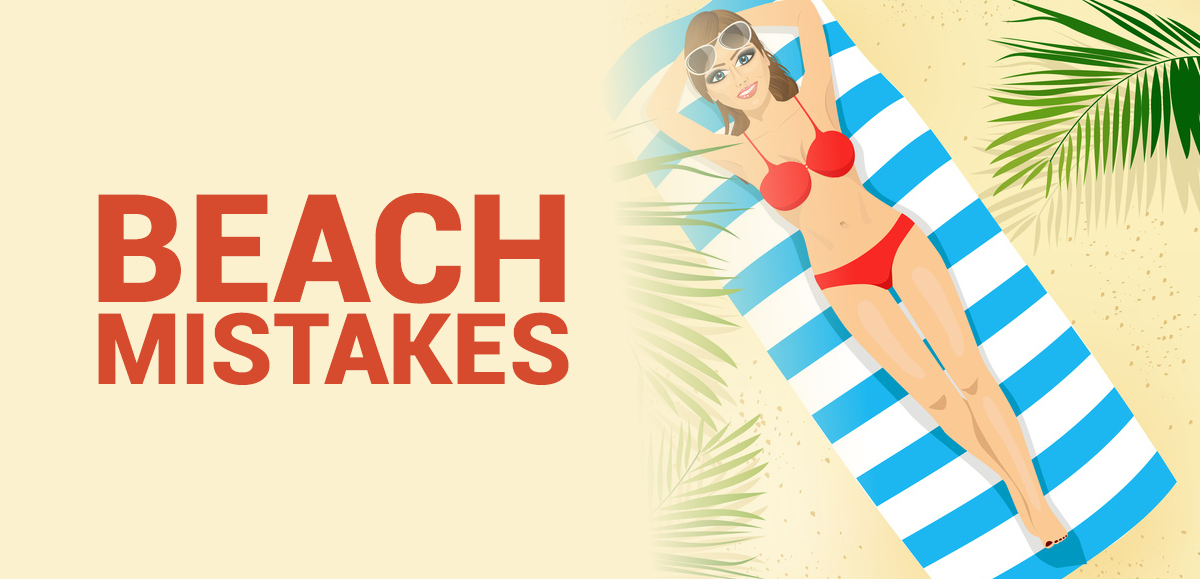 You're Doing the Beach All Wrong: Stop Making These Mistakes