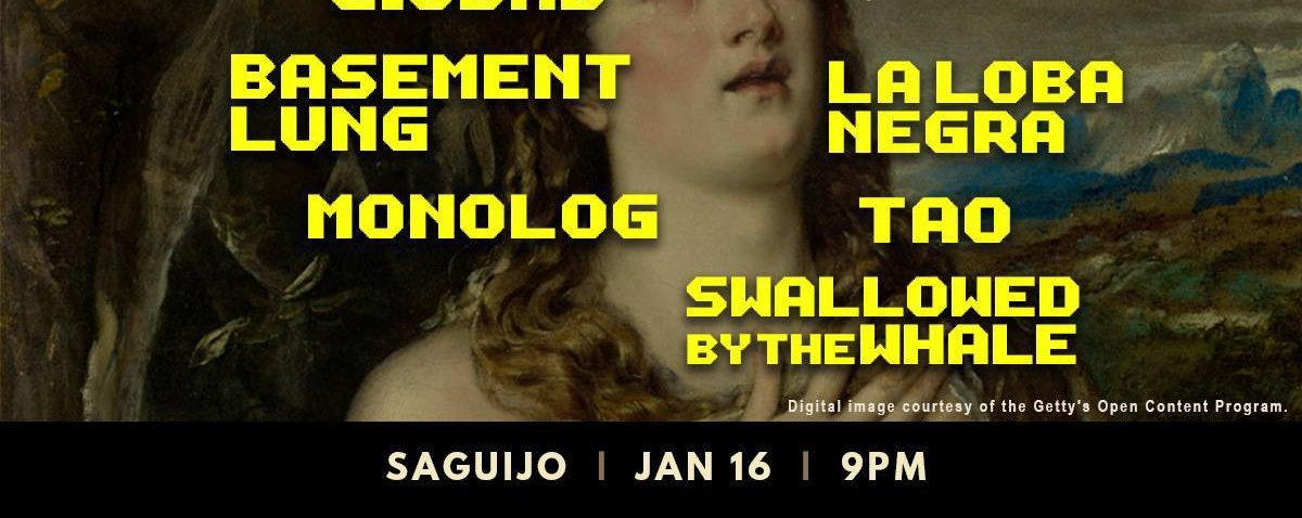 SaGuijo Jan 16 w/ Ciudad, Basement Lung and more!
