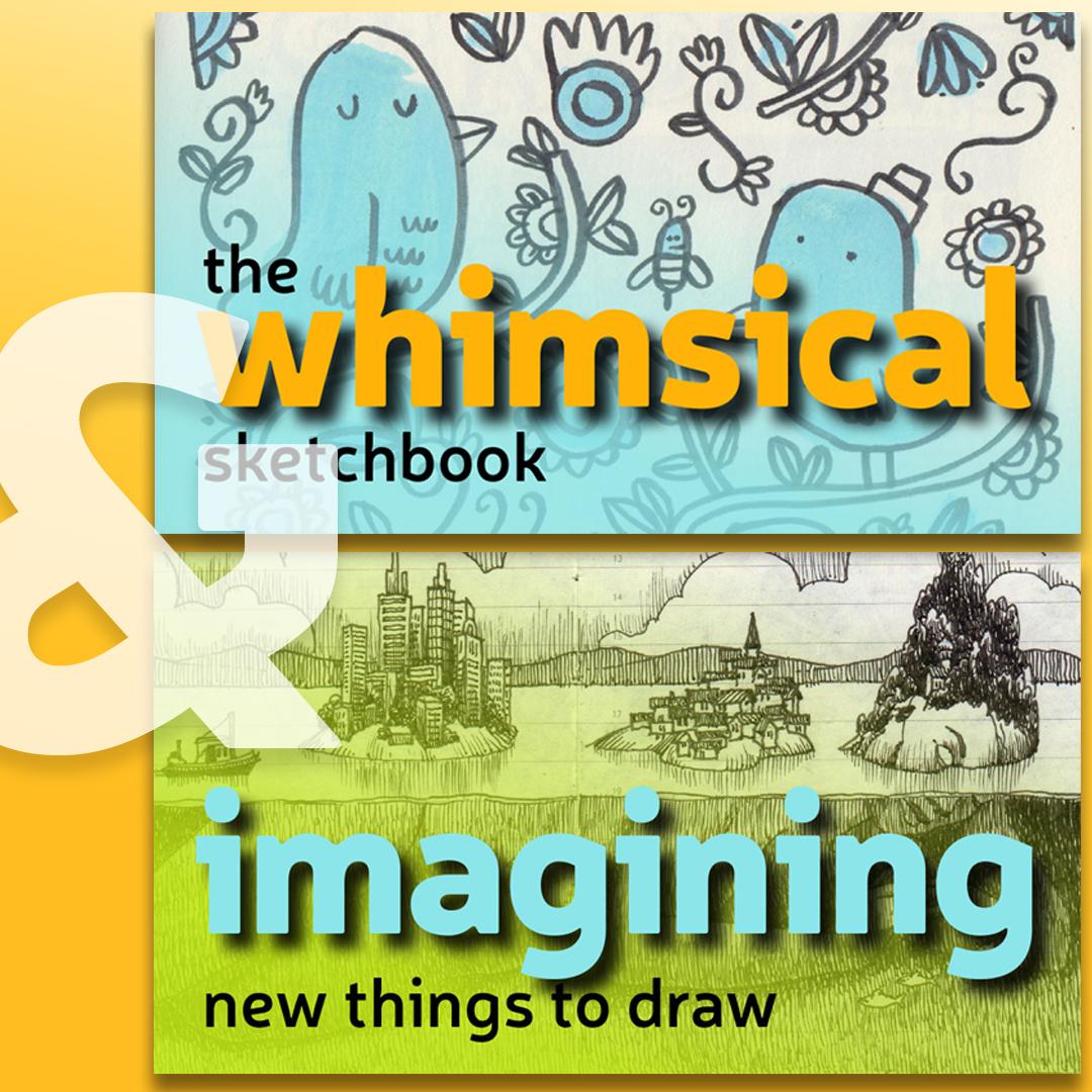 The Whimsical Sketchbook & Imagining