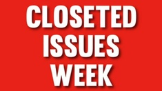 Closeted Issues Week
