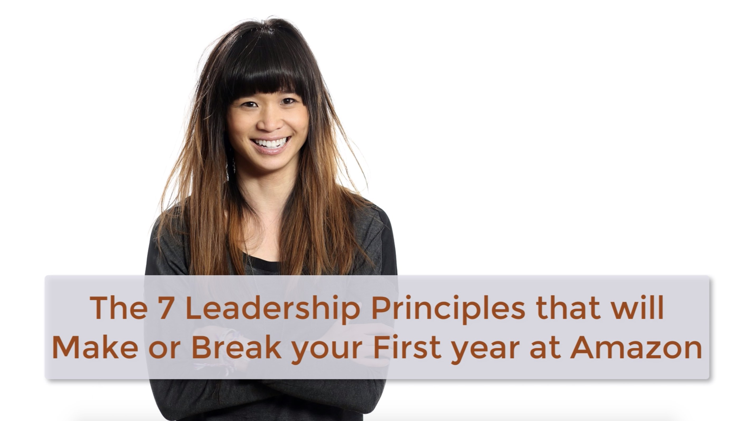 The 7 Leadership Principles that will Make or Break your First year at Amazon