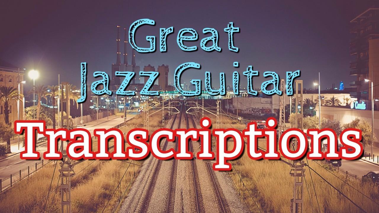 Jazz Guitar Transcriptions