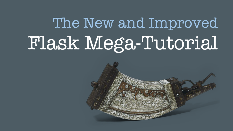 The Flask Mega-Tutorial Ebook Downloads | Courses by Miguel Grinberg