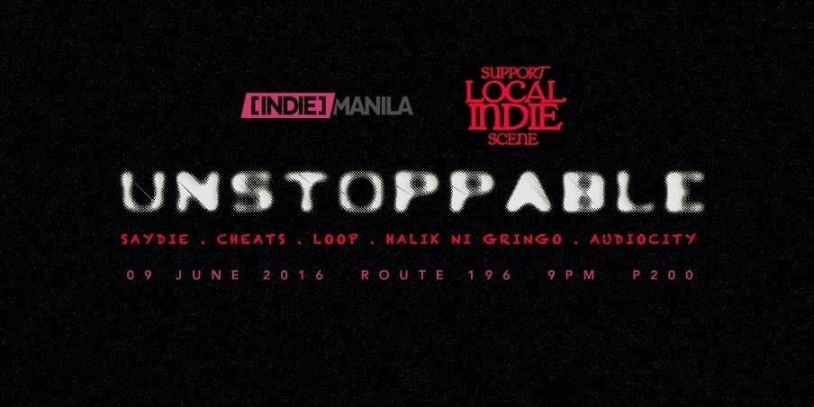 Indie Manila and Support Your Local Indie Scene team up for UNSTOPPABLE