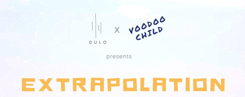 Voodoo Child presents Extrapolation
