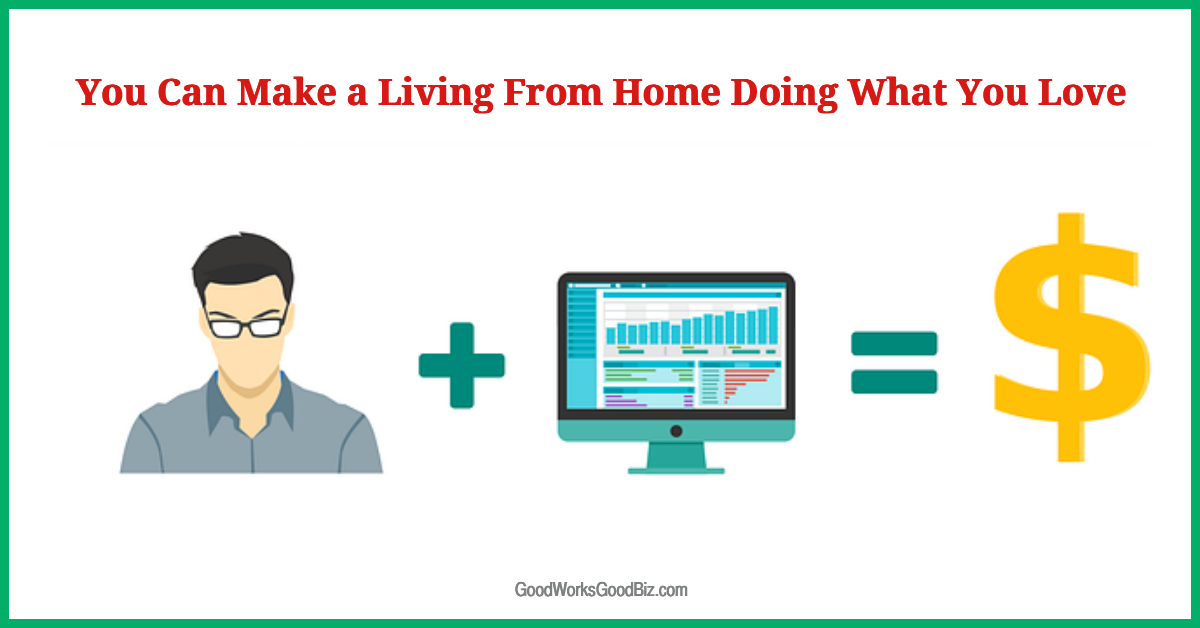 Make a Living From Home Doing What You Love