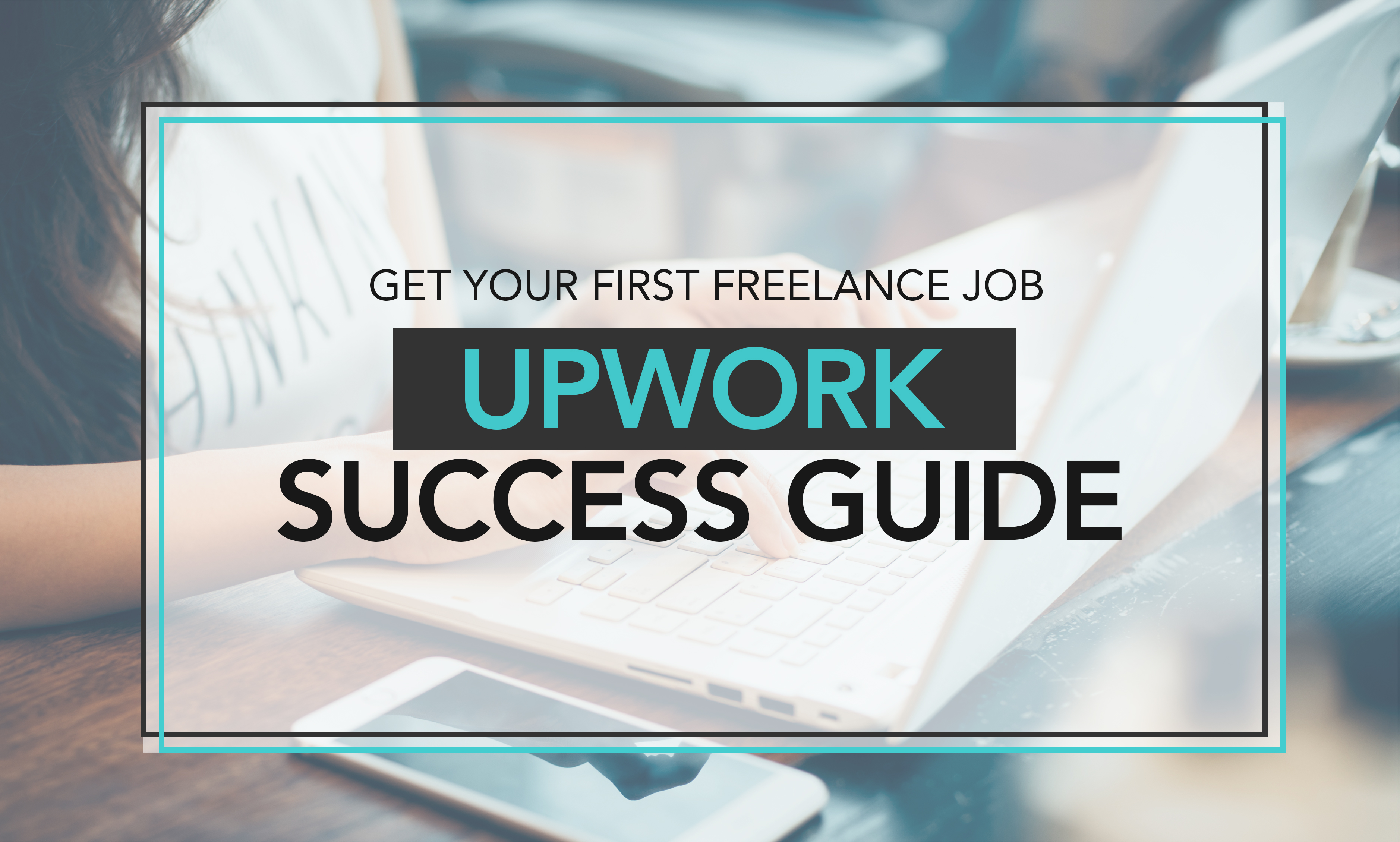 Beginners Guide How To Get More Freelance Jobs At Upwork