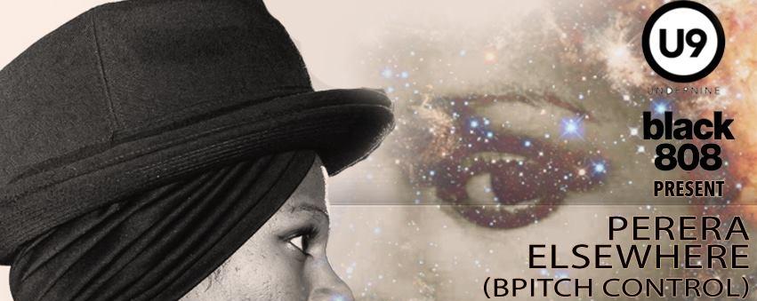 Under9 x Black 808 presents Perera Elsewhere (DJ Set)