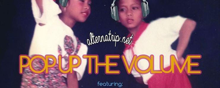 Pinoytuner x Alternatrip: Pop Up The Volume