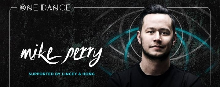 One Dance with Mike Perry, supported by Lincey & Hong