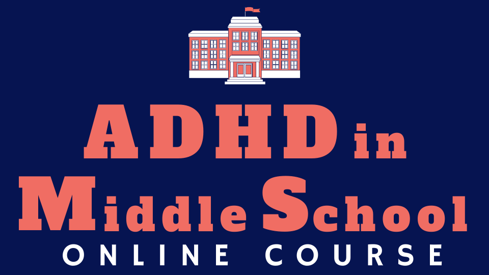 ADHD in Middle School Online Course