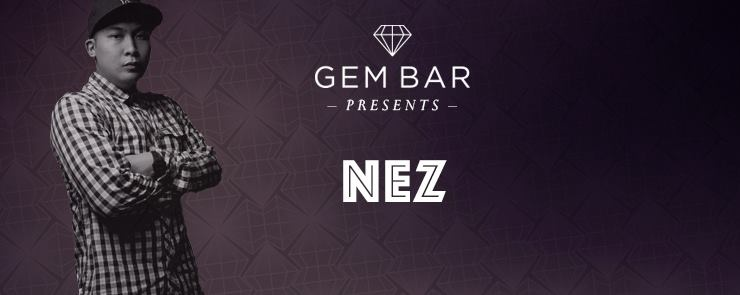 Gem Bar Presents Nez