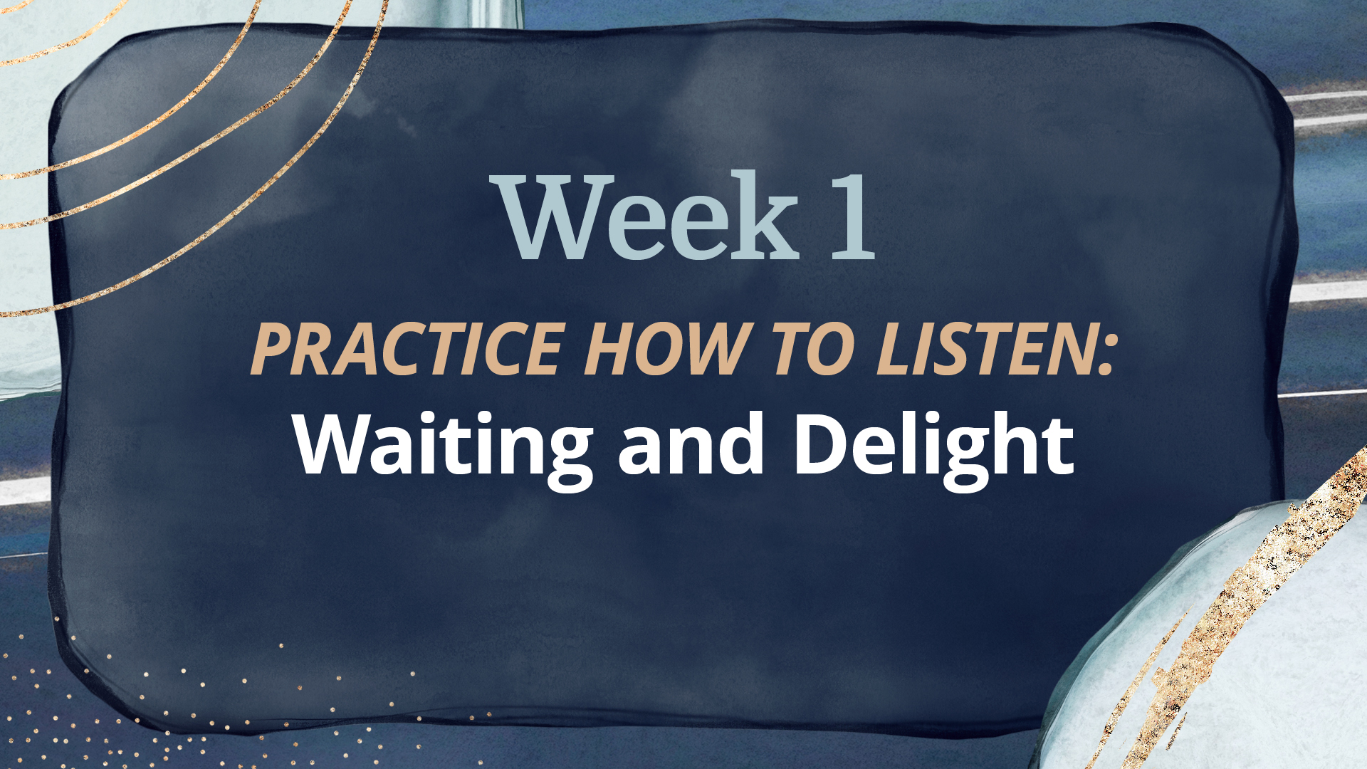 WEEK 1: Waiting and Delight