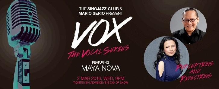"VOX Series: ""Perceptions & Reflections"" feat. MAYA NOVA hosted by MARIO SERIO"