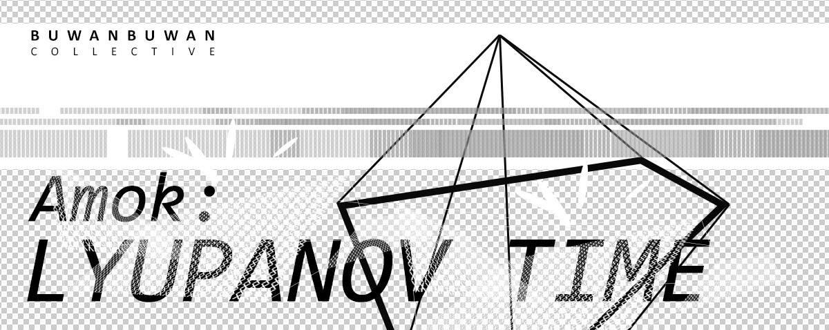 "BuwanBuwan collective presents ""Amok"" Vol. 1 : Lyapunov Time."