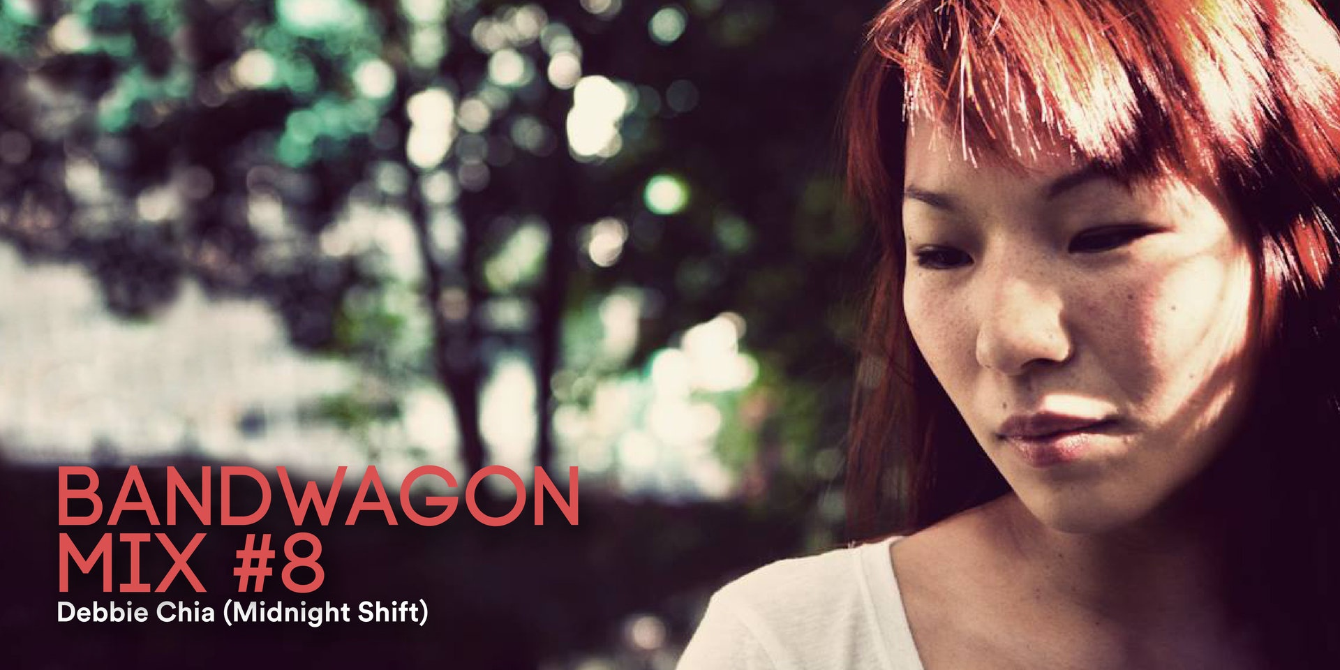 Bandwagon Mix #8: Debbie Chia (Midnight Shift)