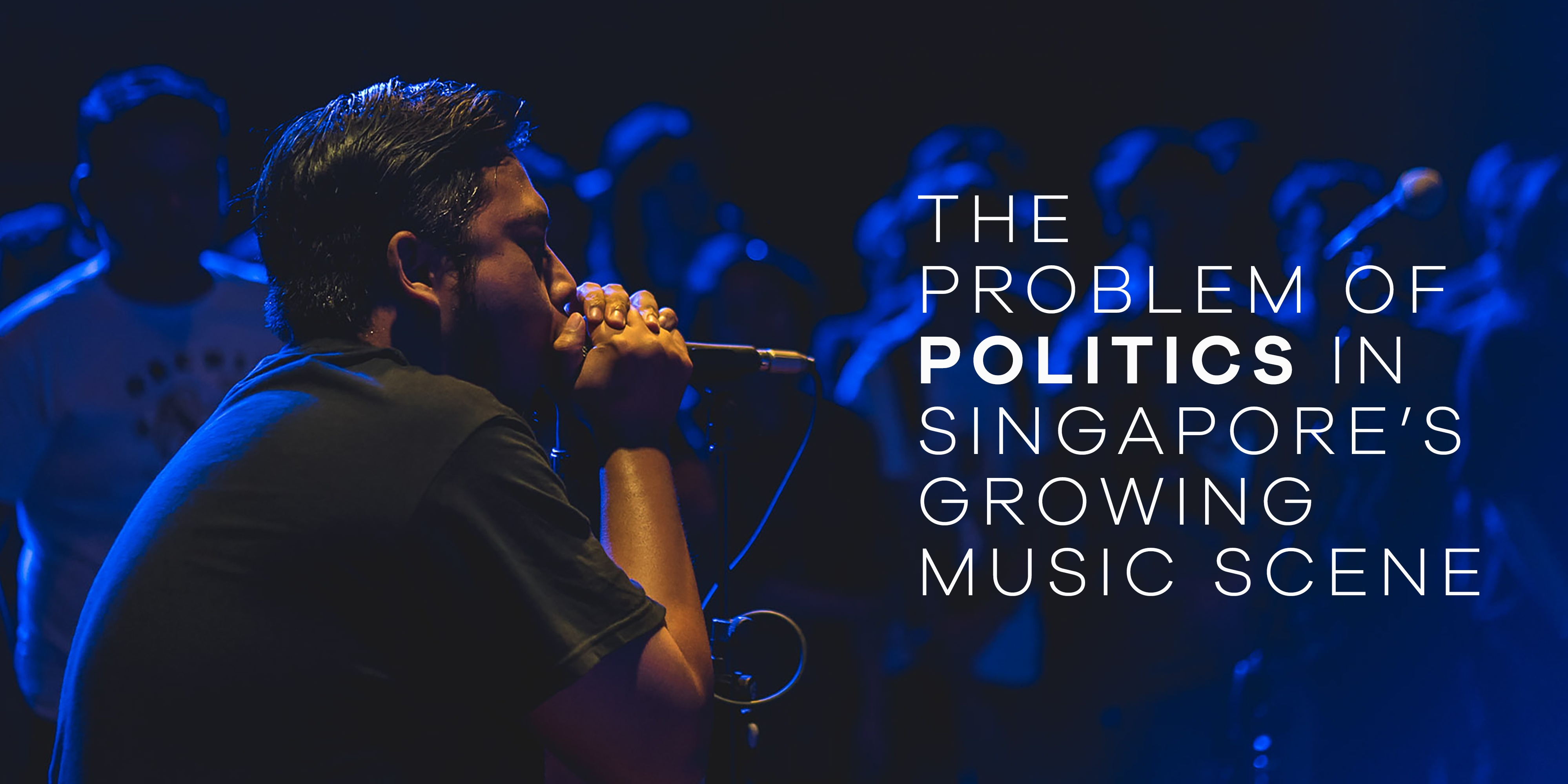 The problem of politics in Singapore's growing music scene