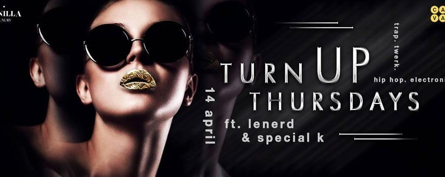 TurNup Thursdays ft. LeNERD & Special K