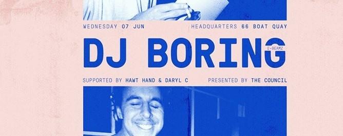 The Council presents DJ Boring (E-Beamz)