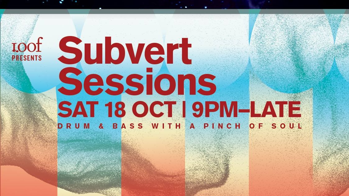 Loof presents SUBVERT SESSIONS (18 OCT)