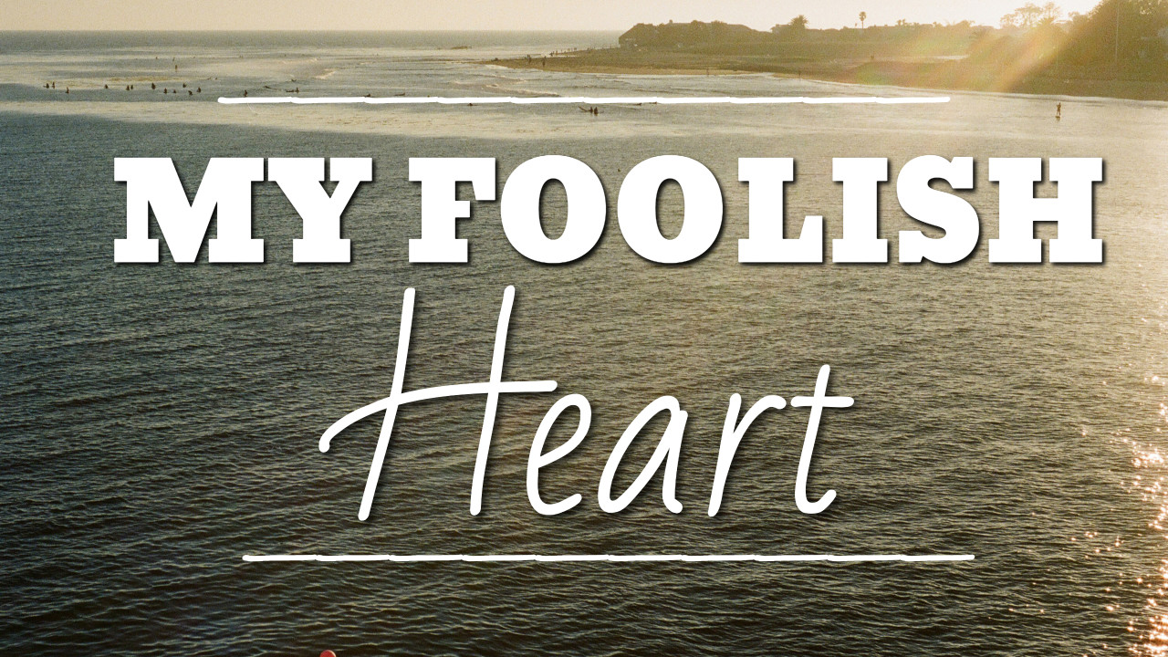 My Foolish Heart - thumbnail